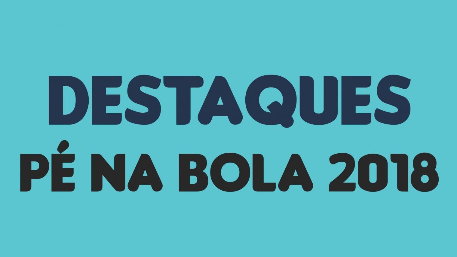 Destaques Pé na Bola/2018